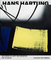 Hans Hartung la fabrique du geste : exposition, Paris, Musée d'Art moderne de Paris, 11 octobre 2019 - 1er mars 2020  